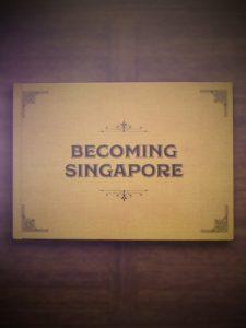 Becoming Singapore<p>(Singapore)
